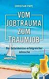 Vom Jobtrauma zum Traumjob: Die Geheimnisse erfolgreicher Jobsuche