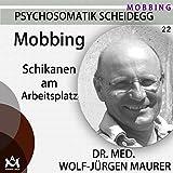 Mobbing. Schikanen am Arbeitsplatz: Psychosomatik Scheidegg 22